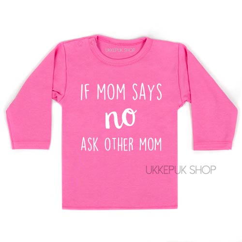 shirts-twee-mama-lesbisch-gay-roze-pink-baby-kind-if-mom-says-no-ask-other-mom-roze